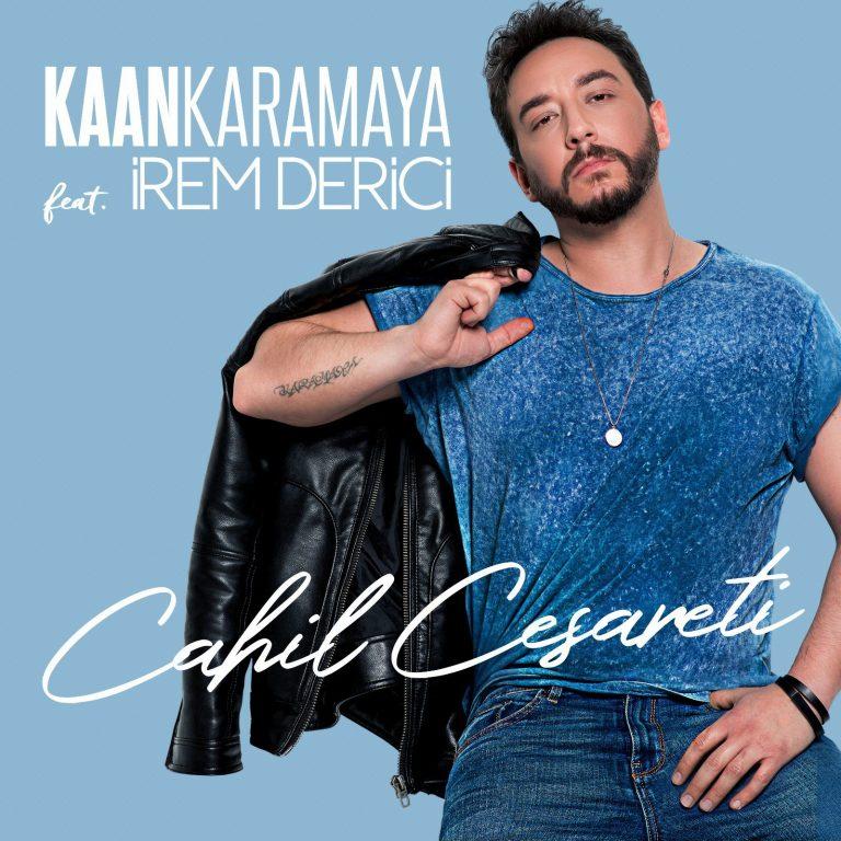 KAAN KARAMAYA ft İREM DERİCİ  '' CAHİL CESARETİ''