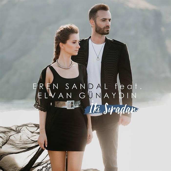"""Eren Sandal & Elvan Günaydın'la  """" İki Sıradan"""""""