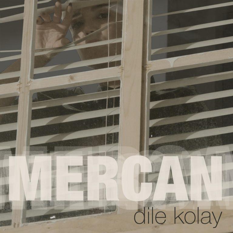 """Mercan """"Dile Kolay"""""""