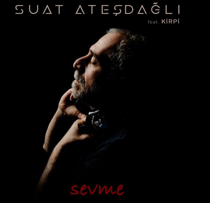 SUAT ATEŞDAĞLI feat KİRPİ